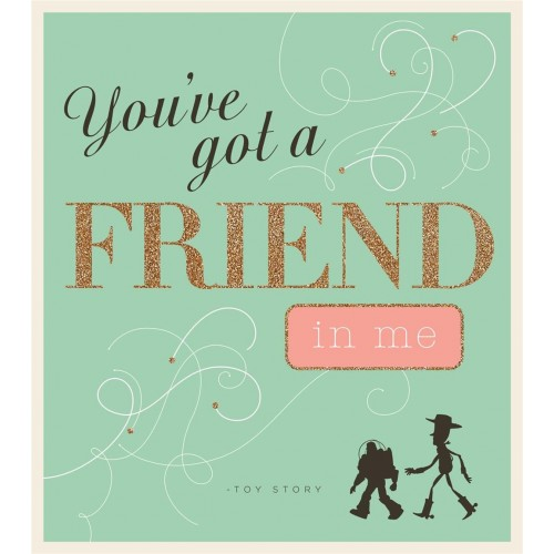 Toy Story You've Got A Friend In Me Card